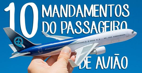 Os dez mandamentos do passageiro de avião!